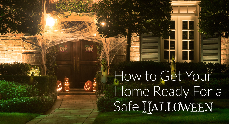 blog image of a home decorated for Halloween; blog title: how to get yout home ready for a safe halloween